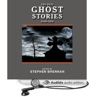 The Best Ghost Stories Ever Told Best Stories Ever Told (Audible Audio Edition) Stephen Brennan, J. M. Badger, Imelda Pot Books