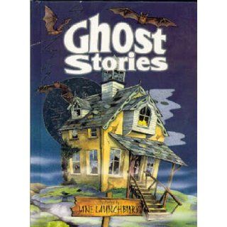 Ghost Stories Some Surprises and Shivers of Delight Down the Spines of Children Everywhere. for Ages 6 and Up. (Fantasy Stories) Jane Launchbury 9781841355337 Books