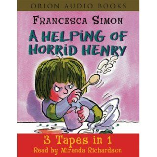 "A Helping of Horrid Henry ""Horrid Henry's Nits"", ""Horrid Henry Gets Rich Quick"", ""Horrid Henry's Haunted House"" Francesca Simon, Tony Ross, Miranda Richardson 9780752861494 Books"