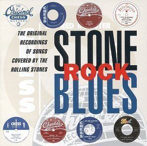 Stone Rock Blues The Original Recordings Of Songs Covered By The Rolling Stones Music
