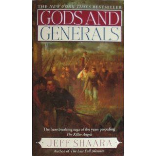 Gods and Generals A Novel of the Civil War (Civil War Trilogy) (9780345422477) Jeff Shaara Books