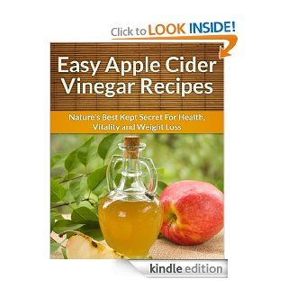 Apple Cider Vinegar Recipes Nature's Best Kept Secret For Health, Vitality and Weight Loss. (The Easy Recipe Book 2) eBook Scarlett Aphra Kindle Store