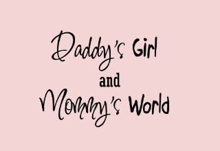 Daddy's Girl and Mommy's World, Nursery Wall Art Quote Vinyl Decal Decor Baby's Room   Wall Decor Stickers