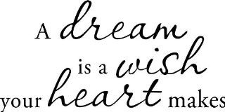 A Dream Is a Wish Your Heart Makes Vinyl Wall Art Decal   Wall Decor Stickers