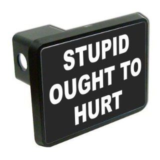 "Stupid ought to hurt funny 2"" Tow Trailer Hitch Cover Plug Truck Pickup RV Automotive"