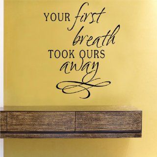 Your first breath took ours away Vinyl Wall Decals Quotes Sayings Words Art Decor Lettering Vinyl Wall Art Inspirational Uplifting  Nursery Wall Decor  Baby