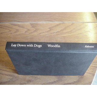 Lay Down with Dogs Hugh Otis Bynum and the Scottsboro First Monday Bombing Byron Woodfin 9780817308452 Books