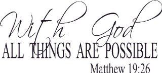 Matthew 1926, Vinyl Wall Art, with God All Things Are Possible, Christ, Miracles, Wonder Signs   Wall Decor Stickers