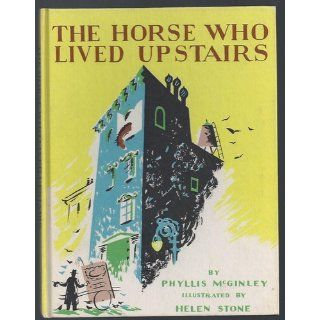 The Horse Who Lived Upstairs Phyllis McGinley Books