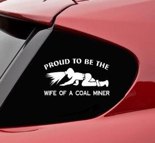 Proud to be the wife of a coal miner funny vinyl decal bumper sticker Automotive