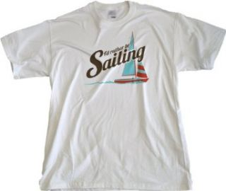 Ann Arbor T Shirt Co. Men's I'D Rather Be Sailing T Shirt Clothing