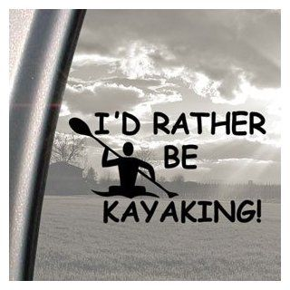 I'd Rather Be Kayaking Black Decal Kayak Paddle Car Sticker Automotive