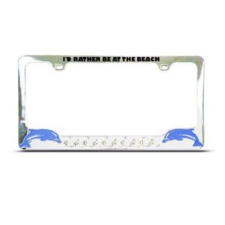 Rather Be At Beach Dolphins Dolphin License Plate Frame Tag Holder Automotive