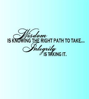 Wisdom Is Knowing The Right Path To Take Integrity Is Taking It Picture Art   Inspirational Quote   Peel & Stick Sticker   Vinyl Wall Decal   Size  16 Inches X 40 Inches   22 Colors Available   Wall Decor Stickers