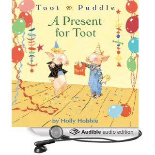 Toot & Puddle A Present for Toot (Audible Audio Edition) Holly Hobbie, Nick Sullivan Books