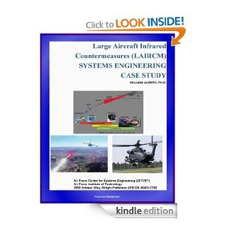 Large Aircraft Infrared Countermeasures (LAIRCM) Systems Engineering Case Study   Laser Transmitter Pointer/Tracker eBook U.S. Air Force (USAF), U.S. Military, Air Force Institute of Technology, World Spaceflight News, Department of Defense (DoD), Air For