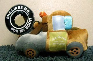 "Disney Cars Tow Mater 8"" Plush Truck Doll with Tire on Tow Package that Says ""She Likes MeFor My Body"" Toys & Games"