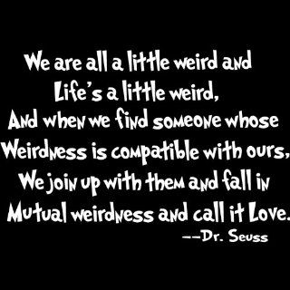 Dr Seuss Mutual WeirdnessLoveDecorative Vinyl Wall Quote Decal Saying, White Baby